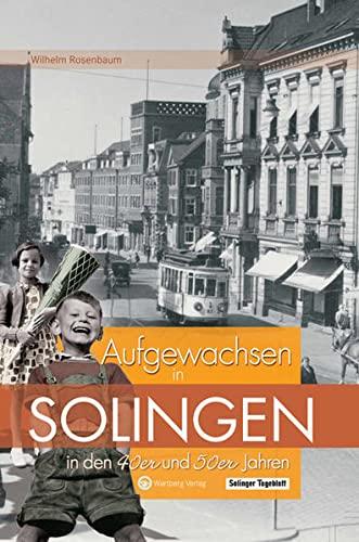 9783831318872: Aufgewachsen in Solingen in den 40er & 50er Jahren