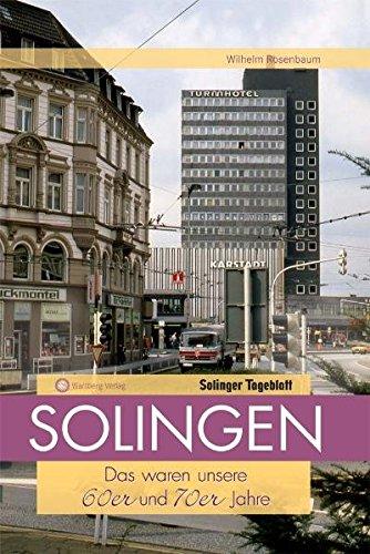 9783831318889: Solingen - Das waren unsere 60er & 70er Jahre