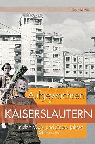 9783831319268: Aufgewachsen in Kaiserslautern in den 40er & 50er Jahren