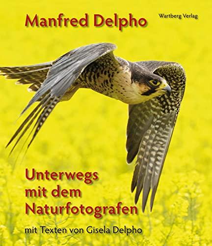 9783831319367: Naturerlebnis Nordhessen - Unterwegs mit dem Naturfotografen Manfred Delpho