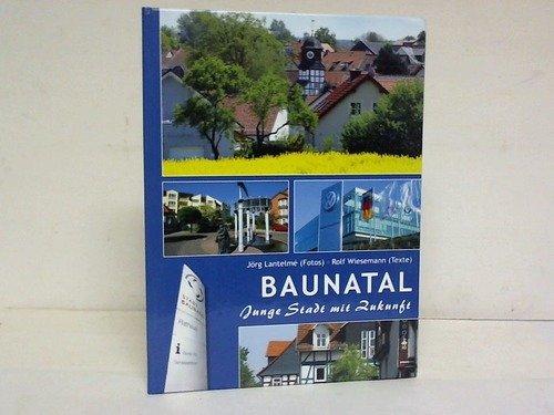 Baunatal. Junge Stadt mit Zukunft: Baunatal - Lantelmé,