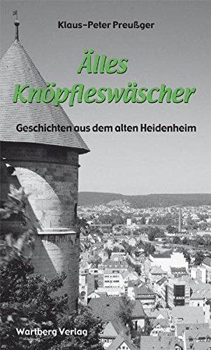 Älles Knöpfleswäscher : Geschichten aus dem alten Heidenheim. - Preußger, Klaus-Peter (Verfasser)