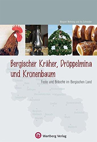 9783831319756: Bergische Kräher, Dröppelminna und Kronenbaum - Feste und Bräuche im Bergischen Land