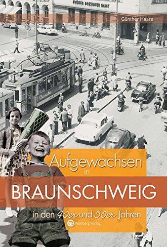 9783831320028: Aufgewachsen in Braunschweig in den 40er und 50er Jahren