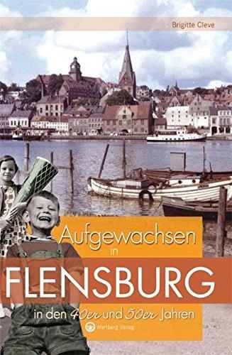Aufgewachsen in Flensburg in den 40er und 50er Jahren - Cleve, Brigitte