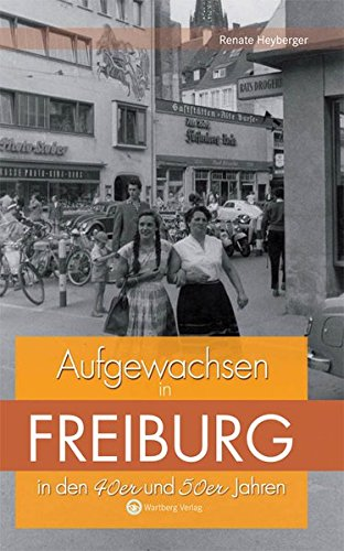 9783831320196: Aufgewachsen in Freiburg in  den 40er & 50er Jahren