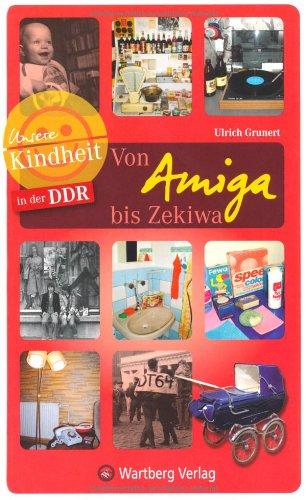 9783831320417: Unsere Kindheit in der DDR - Von Amiga bis Zekiwa: Einkaufsbummel durch die DDR