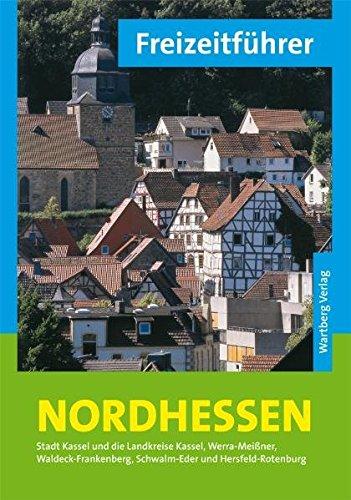 9783831320967: Freizeitf�hrer Nordhessen: Stadt Kassel und die Landkreise Kassel, Werra-Mei�ner, Waldeck-Frankenberg, Schwalm-Eder und Hersfeld-Rotenburg