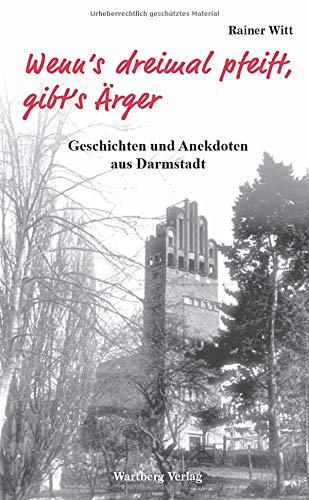 9783831321216: Wenn's dreimal pfeift, gibt's �rger - Geschichten und Anekdoten aus Darmstadt