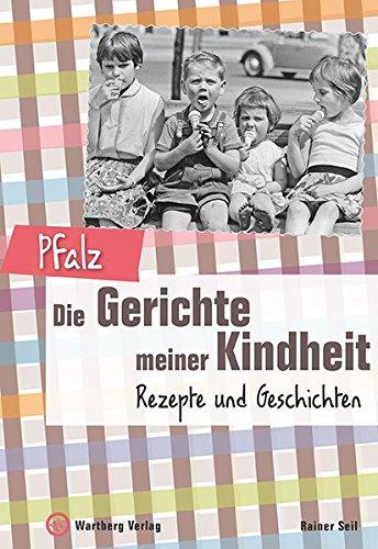 9783831322008: Pfalz - Die Gerichte meiner Kindheit