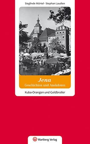 9783831322077: Geschichten und Anekdoten aus Jena. Glück und Glas im Paradies