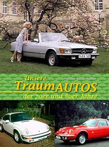 9783831322282: Unsere Traumautos der 70er und 80er Jahre