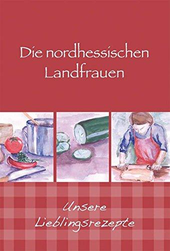 9783831322756: Die nordhessischen Landfrauen - Unsere Lieblingsrezepte