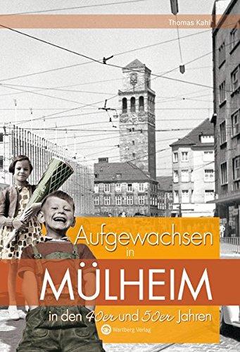 Aufgewachsen in Mülheim in den 40er und: Thomas Kahl