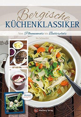 9783831324422: Bergische Küchenklassiker: Von Pfannenwatz bis Butterplatz