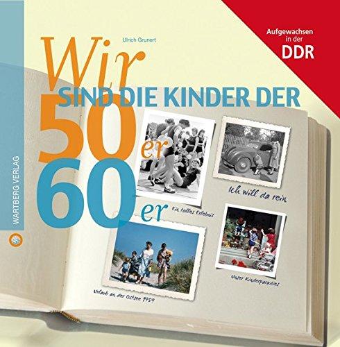9783831324828: Wir sind die Kinder der 50er & 60er: Aufgewachsen in der DDR