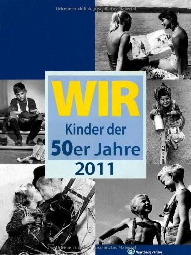 9783831325146: WIR Kinder der 50er Jahre 2011