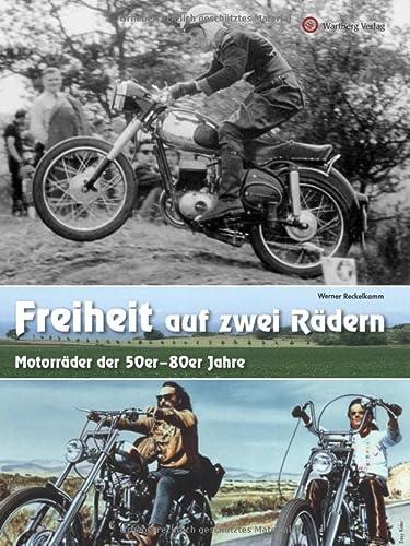 9783831325207: Freiheit auf zwei Rädern - 50er - 80er Jahre