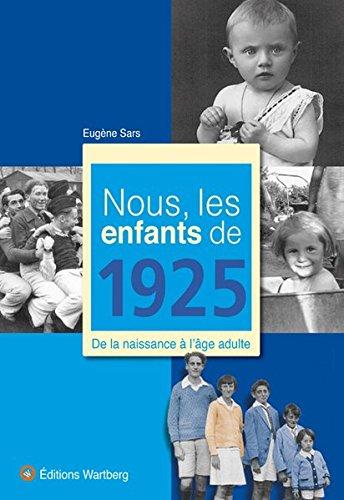 9783831325252: Nous, les enfants de 1925 : De la naissance à l'âge adulte