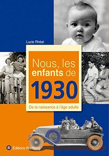 9783831325306: Nous, les enfants de 1930 : De la naissance � l'�ge adulte