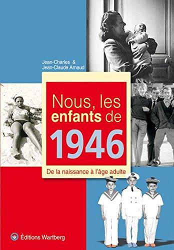 9783831325467: Nous, les enfants de 1946 : De la naissance à l'âge adulte
