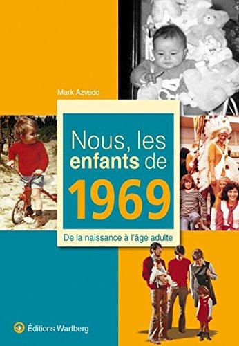 9783831325696: Nous, les enfants de 1969 : De la naissance à l'âge adulte