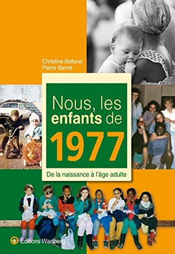 9783831325771: Nous, les enfants de 1977 : De la naissance à l'âge adulte