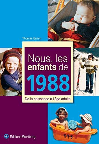 9783831325887: Nous les enfants de 1988 : De la naissance à l'âge adulte