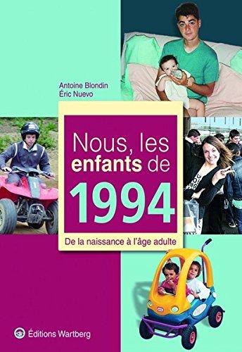 Nous, les enfants de 1994 : De la naissance ? l'?ge adulte: n/a