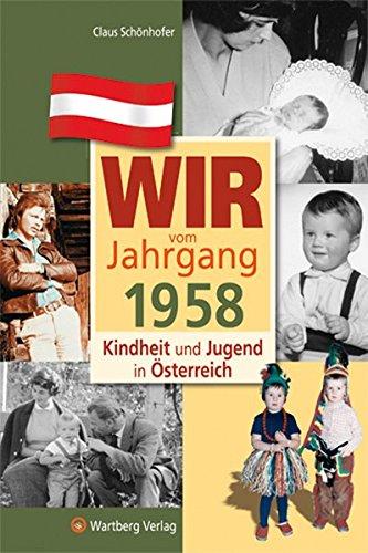 Kindheit und Jugend in Österreich: Wir vom Jahrgang 1958: Claus Schönhofer