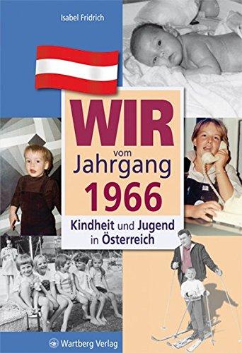 Wir vom Jahrgang 1966 - Kindheit und Jugend in Österreich: Fridrich, Isabel