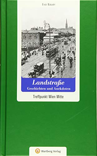 9783831327201: Landstra�e - Geschichten und Anekdoten: Treffpunkt Wien Mitte