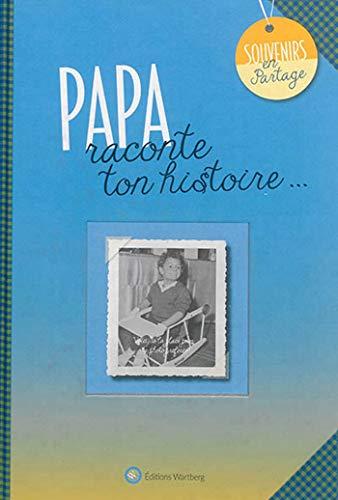 9783831327911: Papa, Raconte Ton Histoire - Souvenirs en Partage