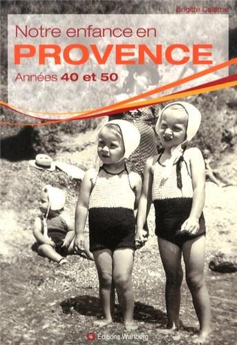 9783831328000: Notre enfance en Provence : Ann�es 40 et 50