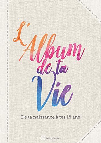 9783831331970: L'album de ta vie : De ta naissance à tes 18 ans