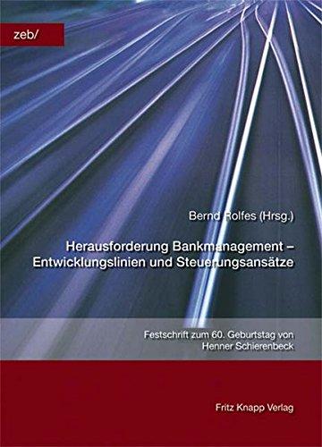Herausforderung Bankmanagement - Entwicklungslinien und Steuerungsansätze: Bernd Rolfes