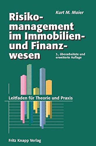 Risikomanagement im Immobilien- und Finanzierungswesen: Kurt M. Maier