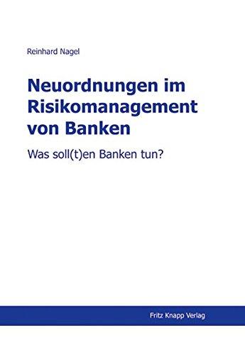 Neuordnungen im Risikomanagement von Banken: Reinhard Nagel