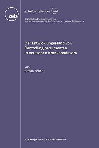Der Entwicklungsstand von Controllinginstrumenten in deutschen Krankenhäusern: Stefan Fenner