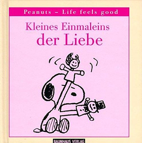 Kleines Einmaleins der Liebe. Peanuts - Life feels good (3831500568) by Charles M. Schulz