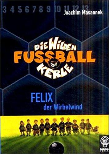 9783831502714: Die wilden Fußballkerle 02. Felix der Wirbelwind