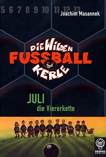 9783831502776: Die wilden Fussballkerle - Buchausgabe: Die Wilden Fussballkerle 04: Juli die Viererkette: BD 4