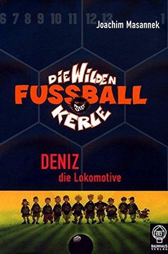 9783831502783: Die Wilden Fussballkerle Band 5: Deniz die Lokomotive