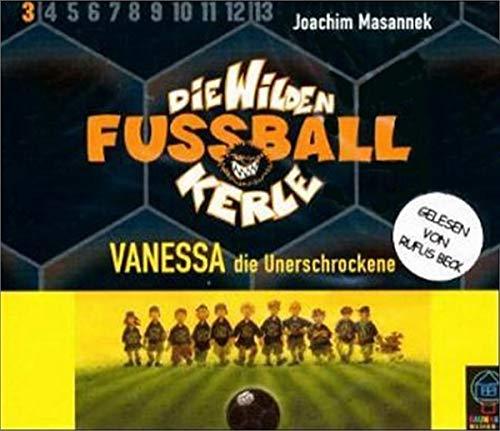9783831520701: Vanessa-die Wilden Fußballkerle Bd.3,die Unerschr