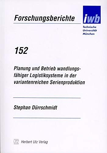 9783831600236: Planung und Betrieb wandlungsfähiger Logistiksysteme in der variantenreichen Serienproduktion (Livre en allemand)