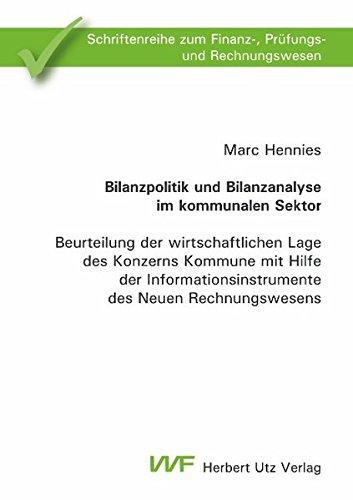 Bilanzpolitik und Bilanzanalyse im kommunalen Sektor: Marc Hennies