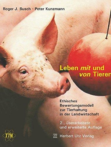 9783831605583: Leben mit und von Tieren: Ethisches Bewertungsmodell zur Tierhaltung in der Landwirtschaft