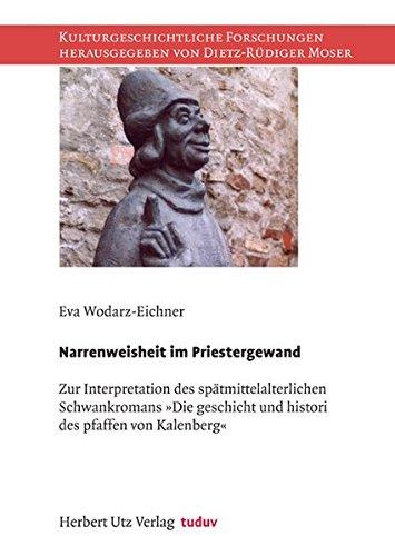 9783831606603: Narrenweisheit im Priestergewand: Zur Interpretation des spätmittelalterlichen Schwankromans »Die geschicht und histori des pfaffen von Kalenberg«