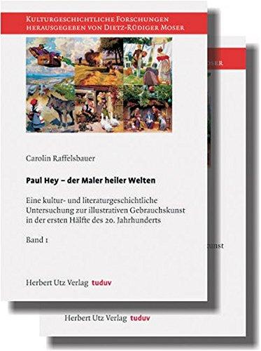 Paul Hey - der Maler heiler Welten: Carolin Raffelsbauer