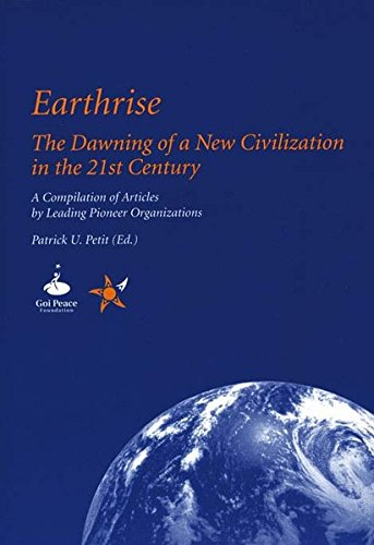 9783831607358: Earthrise: The Dawning of a New Civilization in the 21st Century. A Compilation of Articles by Leading Pioneer Organisations